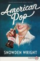 Cover for American pop: a novel [Large Print]