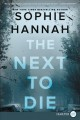 Cover for The next to die [Large Print]