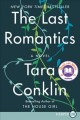 Cover for The last romantics: a novel [Large Print]