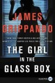 Cover for The girl in the glass box [Large Print]