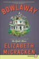 Cover for Bowlaway: a novel [Large Print]
