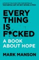 Cover for Everything is f*cked: a book about hope