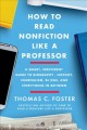 Cover for How to read nonfiction like a professor: a smart, irreverent guide to biogr...