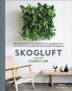 Cover for Skogluft: Norwegian Secrets for Bringing Natural Air and Light into Your Ho...