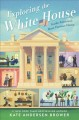 Cover for Exploring the White House: Inside America's Most Famous Home