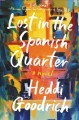 Cover for Lost in the Spanish Quarter: a novel