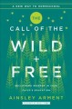 Cover for The call of the wild + free: reclaiming wonder in your child's education