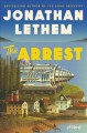 Cover for The arrest: a novel