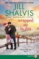 Cover for Wrapped up in you [Large Print]