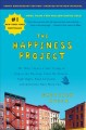 Cover for The Happiness Project: Or, Why I Spent a Year Trying to Sing in the Morning...