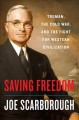 Cover for Saving freedom: Truman, the Cold War, and the fight for western civilizatio...