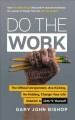 Cover for Do the work: the official unrepentant, ass-kicking, no-kidding, change-your...