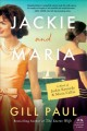 Cover for Jackie and Maria: A Novel of Jackie Kennedy & Maria Callas