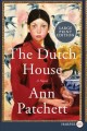 Cover for The dutch house: a novel [Large Print]