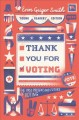 Cover for Thank you for voting: the past, present, and future of voting
