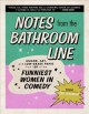 Cover for Notes from the bathroom line: humor, art, and low-grade panic from 150 of t...