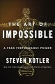 Cover for The art of impossible: a peak performance primer