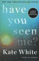 Cover for Have you seen me?: a novel of suspense [Large Print]