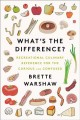Cover for What's the difference?: recreational culinary reference for the curious and...