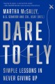 Cover for Dare to fly: simple lessons in never giving up