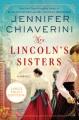 Cover for Mrs. lincoln's sisters: a novel / jennifer chiaverini. [Large Print]
