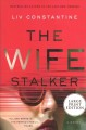 Cover for The wife stalker: a novel [Large Print]