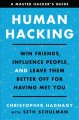 Cover for Human hacking: win friends, influence people, and leave them better off for...