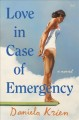 Cover for Love in case of emergency: a novel