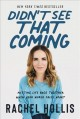 Cover for Didn't see that coming: putting life back together when your world falls ap...