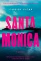 Cover for Santa Monica: a novel