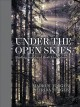 Cover for Under the open skies: finding peace and health in nature