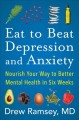 Cover for Eat to Beat Depression and Anxiety: Nourish Your Way to Better Mental Healt...