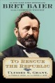 Cover for To rescue the republic: Ulysses S. Grant, the fragile Union, and the crisis...
