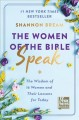 Cover for The women of the Bible speak: the wisdom of 16 women and their lessons for ...