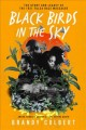 Cover for Black Birds in the Sky: The Story and Legacy of the 1921 Tulsa Race Massacr...