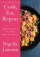 Cover for Cook, Eat, Repeat: Ingredients, Recipes, and Stories