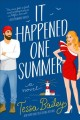 Cover for It happened one summer: a novel