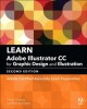 Cover for Learn Adobe Illustrator Cc for Graphic Design and Illustration 2018: Adobe ...