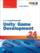 Cover for Unity Game Development in 24 Hours, Sams Teach Yourself