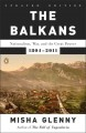 Cover for The Balkans: Nationalism, War, and the Great Powers, 1804-2011