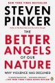 Cover for The better angels of our nature: why violence has declined