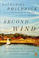 Cover for Second wind: a sunfish sailor, an island, and the voyage that brought a fam...