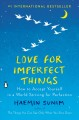 Cover for Love for imperfect things: how to accept yourself in a world striving for p...