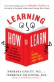 Cover for Learning how to learn: how to succeed in school without spending all your t...