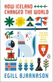 Cover for How Iceland changed the world: the big history of a small island