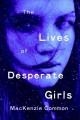 Cover for The lives of desperate girls