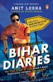 Cover for Bihar diaries: the true story of how Bihar's most dangerous criminal was ca...
