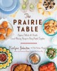 Cover for The Prairie Table: Suppers, Potlucks & Socials: Crowd-pleasing Recipes to B...