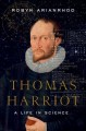 Cover for Thomas Harriot: a life in science