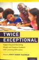 Cover for Twice exceptional: supporting and educating bright and creative students wi...